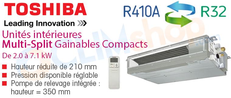 Description gamme gainable compacte Toshiba pour groupe multisplit R32 et R410 RAS-M07U2DVG-E - RAS-M10U2DVG-E - RAS-M13U2DVG-E - RAS-M16U2DVG-E - RAS-M22U2DVG-E - RAS-M24U2DVG-E