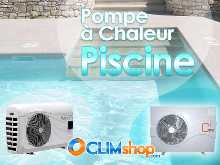 Solutions chauffage piscine - pompe à chaleur piscine sur climshop.com