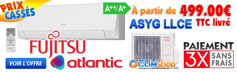 Promo  Climatiseur Fujitsu ASYG 7 LLCE / ASYG 9 LLCE / ASYG 12 LLCE